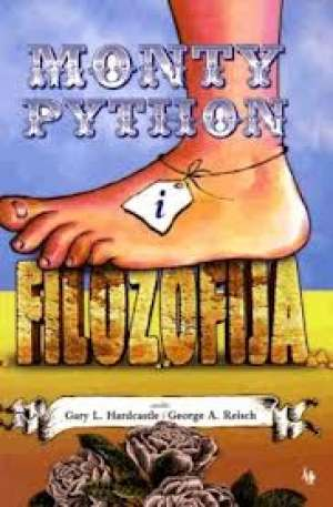 Monty Python i filozofija Gary L. Hardcastle I George A. Reisch meki uvez