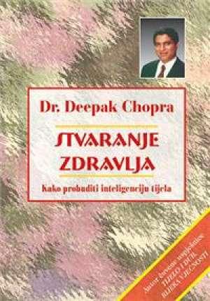 Stvaranje zdravlja Deepak Chopra tvrdi uvez
