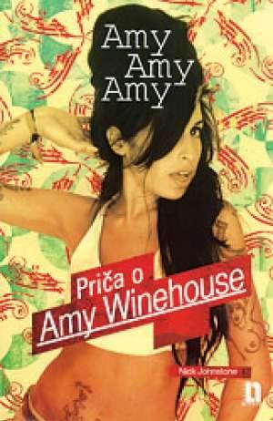 Amy Amy Amy - Priča O Amy Winehouse - Nick johnston
