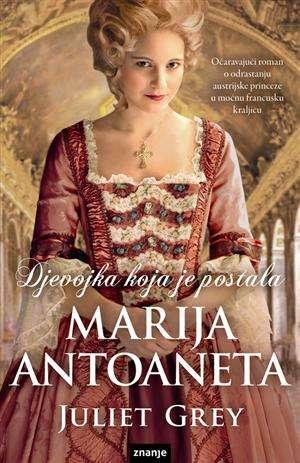 Djevojka koja je postala Marija Antoaneta Grey Juliet meki uvez