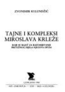 Zvonimir kulundžić Tajne I Kompleksi Miroslava Krleže meki uvez