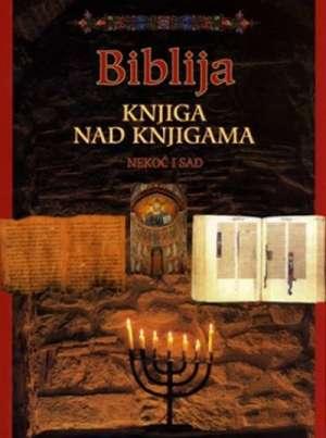 Biblija - knjiga nad knjigama nekoć i sad Dieter Andersen I Dr. tvrdi uvez