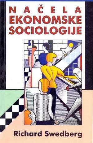 Richard Swedberg - Načela ekonomske sociologije