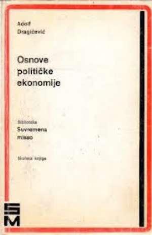 Osnove političke ekonomije Adolf Dragičević meki uvez