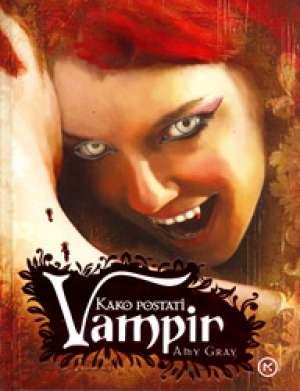 Kako postati vampir Amy Gray tvrdi uvez