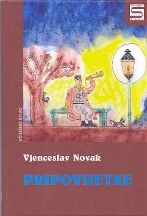 Pripovijetke - U glib, Nezasitnost i bijeda, Iz velegradskoj podzemlja, Pripovijest o Marcelu Remeniću Novak Vjenceslav tvrdi uvez