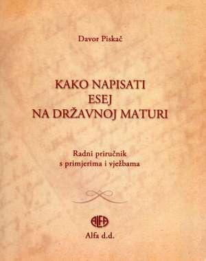Davor Piskač - Kako napisati esej na državnoj maturi