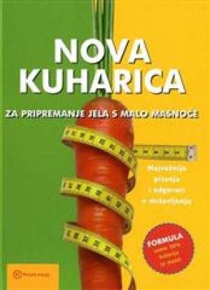 Nova kuharica za pripremanje jela s malo masnoće Ivanka Borovac Uredila tvrdi uvez