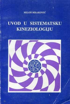 Miloš Mraković - Uvod u sistematsku kineziologiju