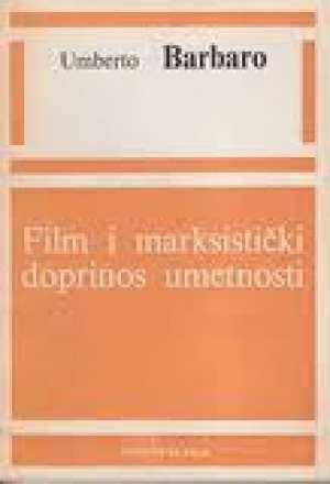 Film i marksistički doprinos umetnosti Umberto Barbaro meki uvez
