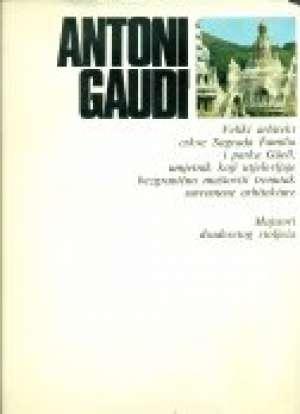 Antoni gaudi - majstori dvadesetog stoljeća Lara Vinca Masini tvrdi uvez