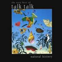 Talk Talk - Natural History - The Very Best Of