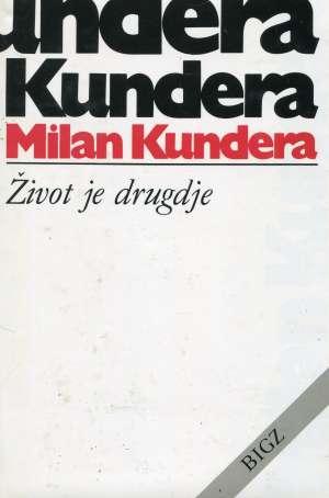 Kundera Milan - Život je drugdje