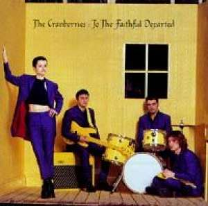 To The Faithful Departed The Cranberries