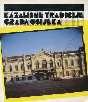 Branko Mešeg / Urednik - Kazališne tradicije grada Osijeka