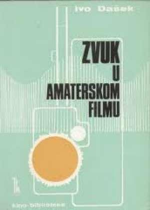 Zvuk u amaterskom filmu Ivo Dašek meki uvez