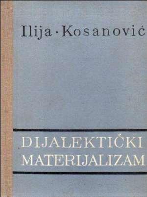 Dijalektički materijalizam Ilija Kosanović tvrdi uvez