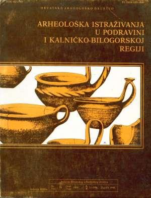 Nives Majnarić-pandžič - Arheološka istraživanja u podravini i kalničko-bilogorskoj regiji