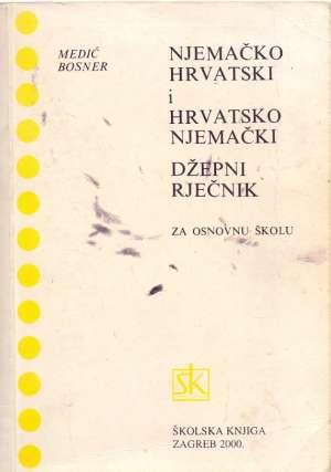 Njemačko hrvatski hrvatsko njemački rječnik za osnovnu školu Medić, Medić, Bosner meki uvez