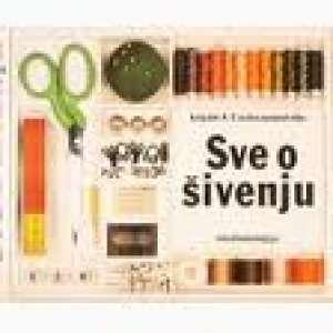 Danica Vujnović / Uredila - Sve o šivenju - krojački A - Ž za kućnu upotrebu