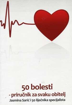 50 bolesti - priručnik za svaku obitelj Jasmina Sarić I Sur. meki uvez