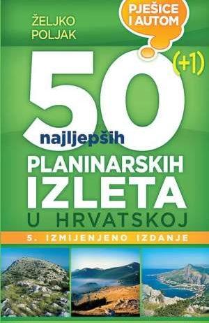 Željko Poljak - 50 najljepših planinarskih izleta u Hrvatskoj