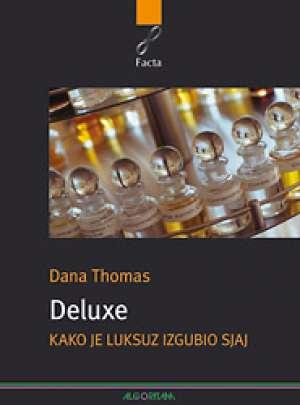 Deluxe - kako je luskuz izgubio sjaj Thomas Dana meki uvez
