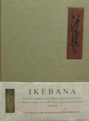 Ikebana - povijest i princip japanskog uređivanja cvijeća D. Richie, M. Weatherby Uredili tvrdi uvez