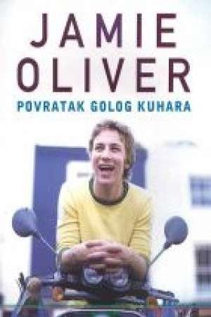 Jamie Oliver - Povratak golog kuhara