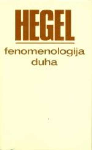 G. W. F. Hegel - Fenomenologija duha