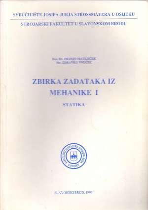 Zbirka zadataka iz mehanike 1 - Statika Franjo Matejiček, Zdravko Vnučec meki uvez