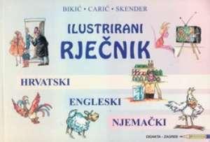 Ilustrirani rječnik hrvatski engleski njemački Bikić, Carić, Skender meki uvez