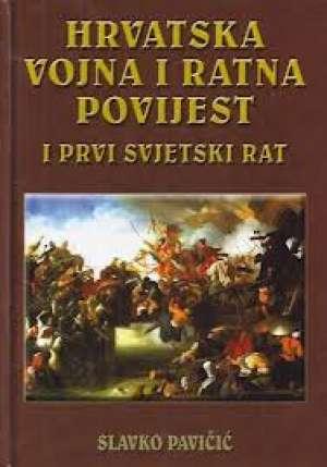 Hrvatska vojna i ratna povijest i prvi svjetski rat Slavko Pavičić tvrdi uvez