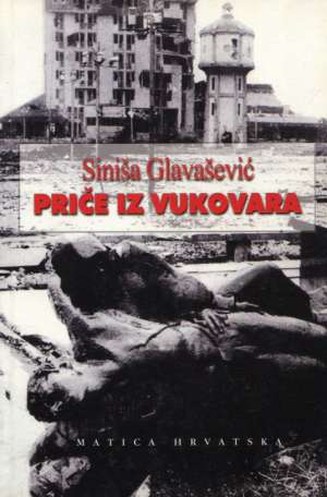 Glavašević Siniša Priče Iz Vukovara tvrdi uvez