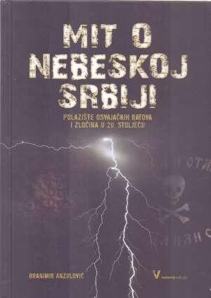 Mit o nebeskoj Srbiji Branimir Anzulović tvrdi uvez