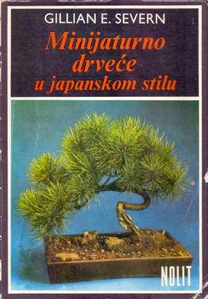 Minijaturno drveće u japanskom stilu Gillian E. Severn meki uvez