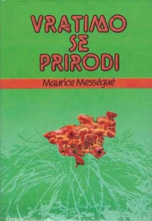 Maurice Messegue - Vratimo se prirodi