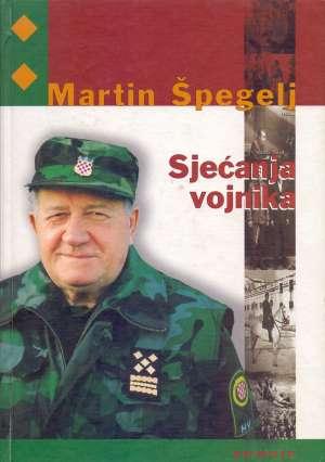 Sjećanja Vojnika * - Martin špegelj