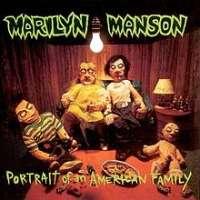 Portrait of an American Family Marilyn Manson