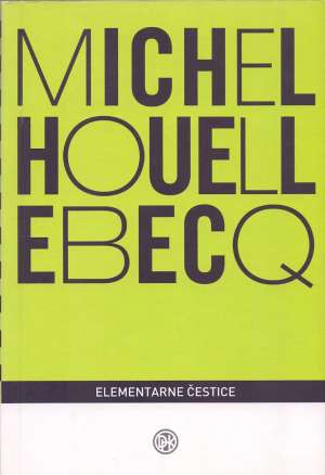 Elementarne čestice Houellebecq Michel meki uvez