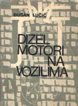 Dušan Lučić - Dizel motori na vozilima