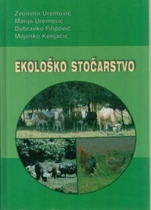 Ekološko stočarstvo Zvonimir Uremović, Marija Uremović, Dubravko Filipović, Miljenko Konjačić tvrdi uvez
