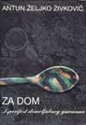Antun željko živković - Za dom - ispovijest domoljubnog gurmana