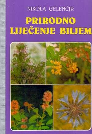Prirodno liječenje biljem Nikola Gelenčir tvrdi uvez