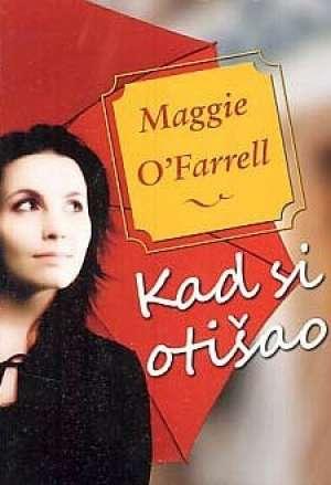 O´Farrell Maggie - Kad si otišao
