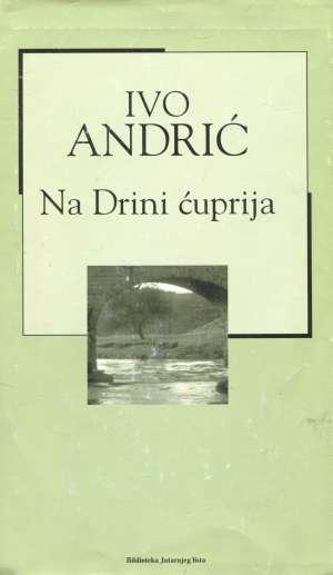 Andrić Ivo - Na Drini ćuprija