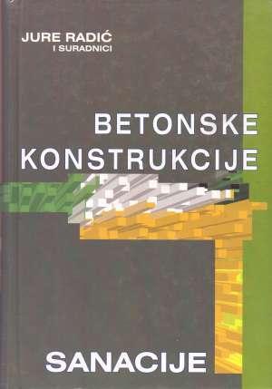 Betonske konstrukcije 4 - Sanacije Jure Radić I Suradnici tvrdi uvez