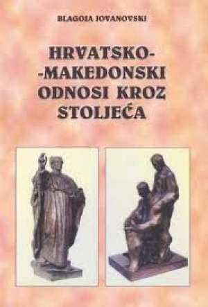 Jovanovski Blagoja - Hrvatsko-makedonski odnosi kroz stoljeća