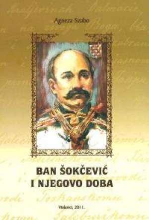 Ban Šokčević i njegovo doba Szabo Agneza meki uvez