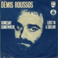 Someday, Somewhere / Lost In A Dream Demis Roussos  S uvez